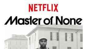 Master of none –Comedia premiata la Golden Globes de pe Netflix
