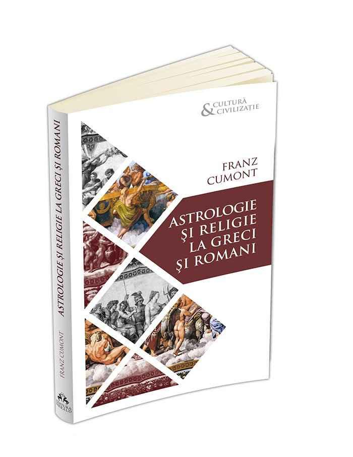 Noutate editorială: Astrologie și religie la greci și romani de Franz Cumont