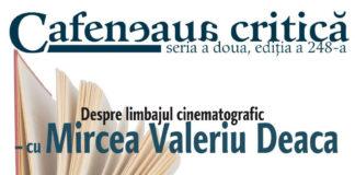 afiș Cafeneaua Critică Mircea Valeriu Deaca