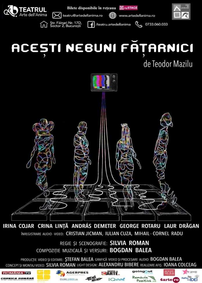 """Teatrul Arte dell'Anima- """"Acești nebuni fățarnici"""" afiș"""